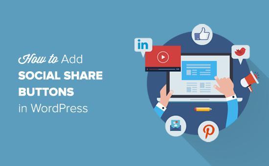 Как добавить кнопки социальных сетей в WordPress (руководство для начинающих)
