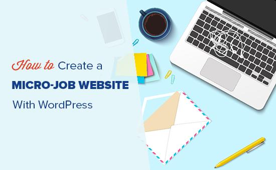 Как создать веб-сайт Micro-Job, например Fiverr, с помощью WordPress