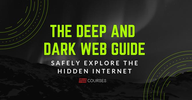 Безопасно исследуйте глубокую и темную сеть с нашим бесплатным курсом!