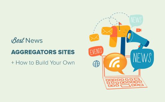 9 лучших сайтов-агрегаторов новостей (+ как создать свой собственный)