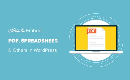 Как встраивать PDF, электронные таблицы и другие в сообщения блога WordPress
