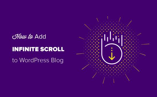 Как добавить бесконечный свиток на свой сайт WordPress (шаг за шагом)