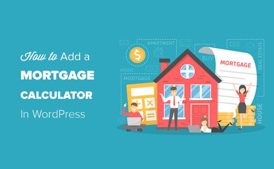 Как добавить ипотечный калькулятор в WordPress (шаг за шагом)