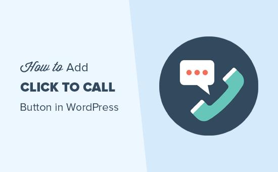 Как добавить кнопку «нажми и звони» в WordPress (шаг за шагом)