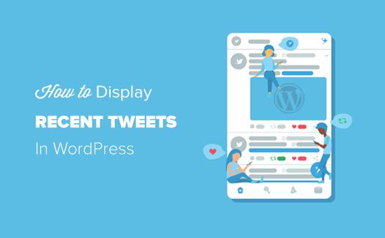 Как отобразить последние твиты в WordPress (шаг за шагом)