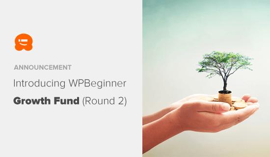 Объявление об ускорении роста фонда WPBeginner (раунд 2)