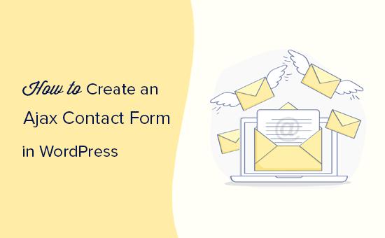 Как создать форму WordPress AJAX (в 4 простых шага)