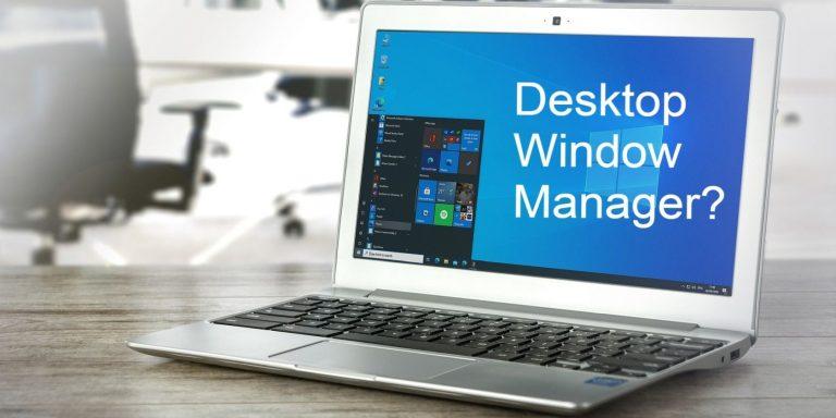 Что такое диспетчер окон рабочего стола (DWM.exe) и нужен ли он?