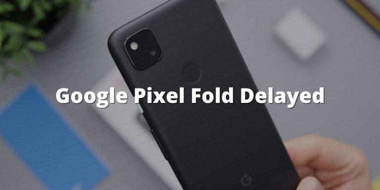 Google Pixel Fold можно будет предварительно просмотреть на мероприятии, посвященном запуску Pixel 6